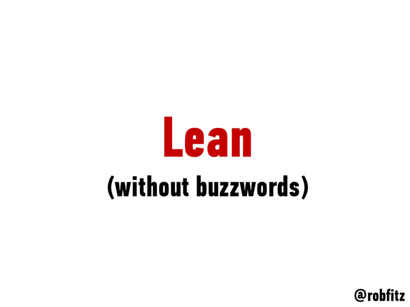 Lean gets bogged down in tactics & tools. This presentation is about what are, in my opinion, the big principles behind lean startup